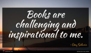 Amy Sedaris quote : Books are challenging and ...