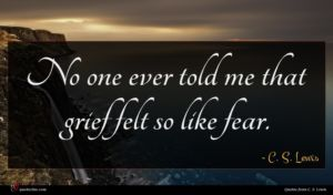 C. S. Lewis quote : No one ever told ...