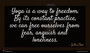 Indra Devi quote : Yoga is a way ...