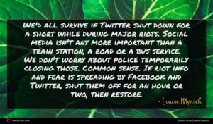 Louise Mensch quote : We'd all survive if ...