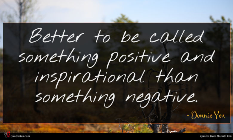 Better to be called something positive and inspirational than something negative.