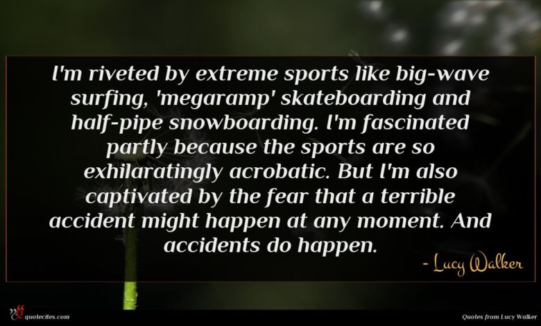 I'm riveted by extreme sports like big-wave surfing, 'megaramp' skateboarding and half-pipe snowboarding. I'm fascinated partly because the sports are so exhilaratingly acrobatic. But I'm also captivated by the fear that a terrible accident might happen at any moment. And accidents do happen.