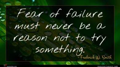 Photo of Frederick W. Smith quote : Fear of failure must …