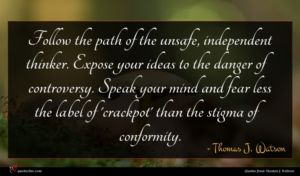 Thomas J. Watson quote : Follow the path of ...