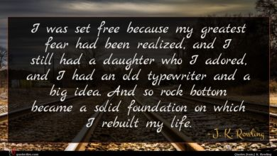 Photo of J. K. Rowling quote : I was set free …