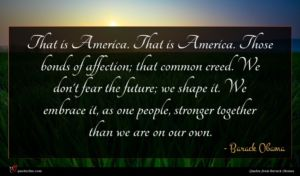Barack Obama quote : That is America That ...