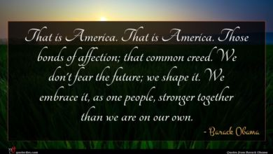 Photo of Barack Obama quote : That is America That …