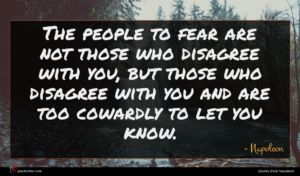 Napoleon quote : The people to fear ...