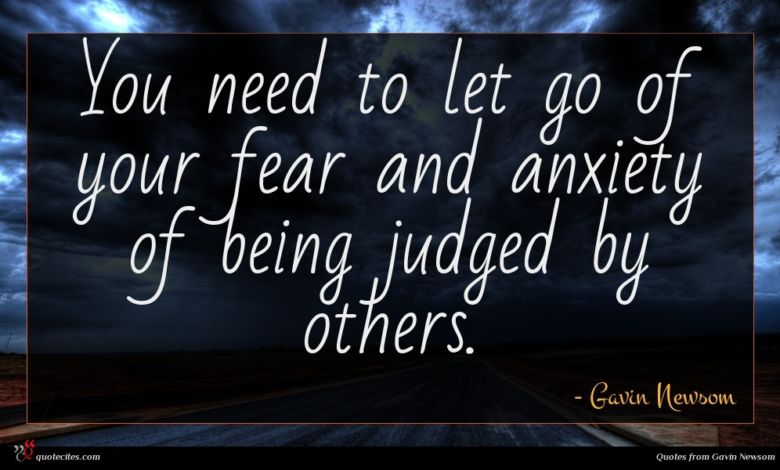 You need to let go of your fear and anxiety of being judged by others.