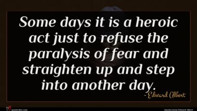 Photo of Edward Albert quote : Some days it is …