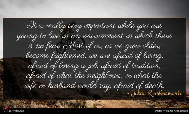Photo of Jiddu Krishnamurti quote : It is really very …