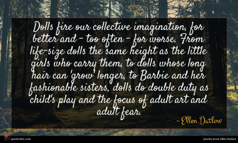 Photo of Ellen Datlow quote : Dolls fire our collective …