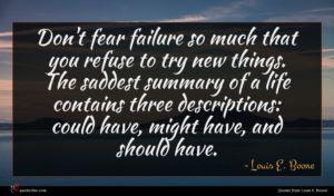 Louis E. Boone quote : Don't fear failure so ...