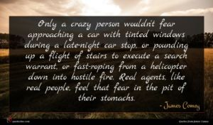 James Comey quote : Only a crazy person ...