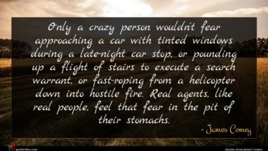 Photo of James Comey quote : Only a crazy person …