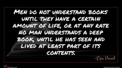 Photo of Ezra Pound quote : Men do not understand …