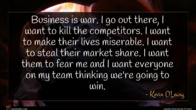 Photo of Kevin O'Leary quote : Business is war I …