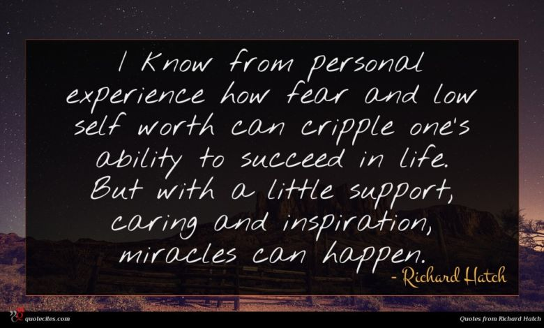 I know from personal experience how fear and low self worth can cripple one's ability to succeed in life. But with a little support, caring and inspiration, miracles can happen.