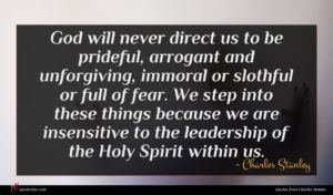 Charles Stanley quote : God will never direct ...