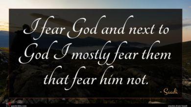 Photo of Saadi quote : I fear God and …