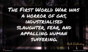 Nick Harkaway quote : The First World War ...