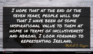 Michael D. Higgins quote : I hope that at ...