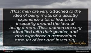 Andrew Cohen quote : Most men are very ...