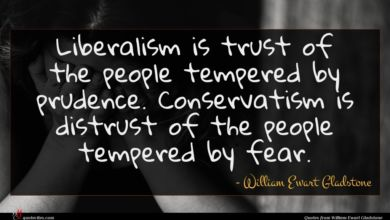 Photo of William Ewart Gladstone quote : Liberalism is trust of …