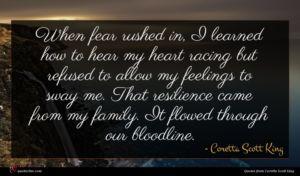 Coretta Scott King quote : When fear rushed in ...