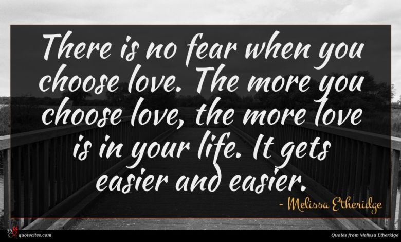 There is no fear when you choose love. The more you choose love, the more love is in your life. It gets easier and easier.