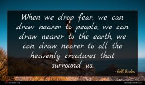 bell hooks quote : When we drop fear ...