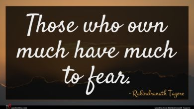 Photo of Rabindranath Tagore quote : Those who own much …