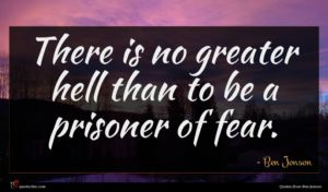 Ben Jonson quote : There is no greater ...
