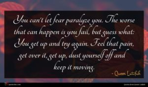 Queen Latifah quote : You can't let fear ...