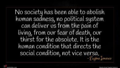 Photo of Eugène Ionesco quote : No society has been …