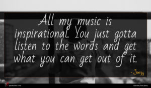 Jeezy quote : All my music is ...