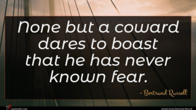 Photo of Bertrand Russell quote : None but a coward …