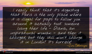 Cara Delevingne quote : I really think that ...