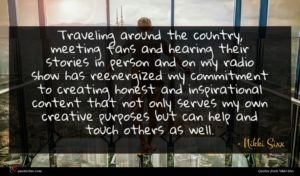 Nikki Sixx quote : Traveling around the country ...