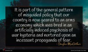 Douglas MacArthur quote : It is part of ...