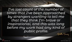 Stella Young quote : I've lost count of ...