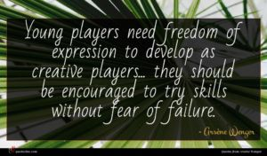 Arsène Wenger quote : Young players need freedom ...
