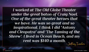 Jeffrey Tambor quote : I worked at The ...