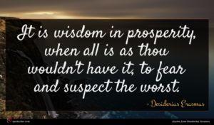 Desiderius Erasmus quote : It is wisdom in ...