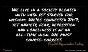 Elizabeth Kapu'uwailani Lindsey quote : We live in a ...