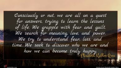 Photo of Elisabeth Kubler-Ross quote : Consciously or not we …