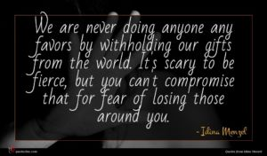 Idina Menzel quote : We are never doing ...