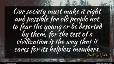 Photo of Pearl S. Buck quote : Our society must make …