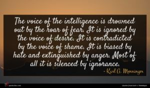 Karl A. Menninger quote : The voice of the ...