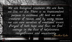 Jonathan Sacks quote : We are biological creatures ...
